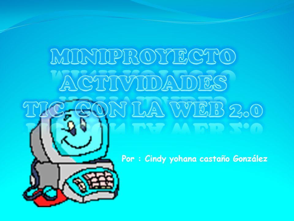 MINIPROYECTO ACTIVIDADES TIC CON LA WEB 2.0