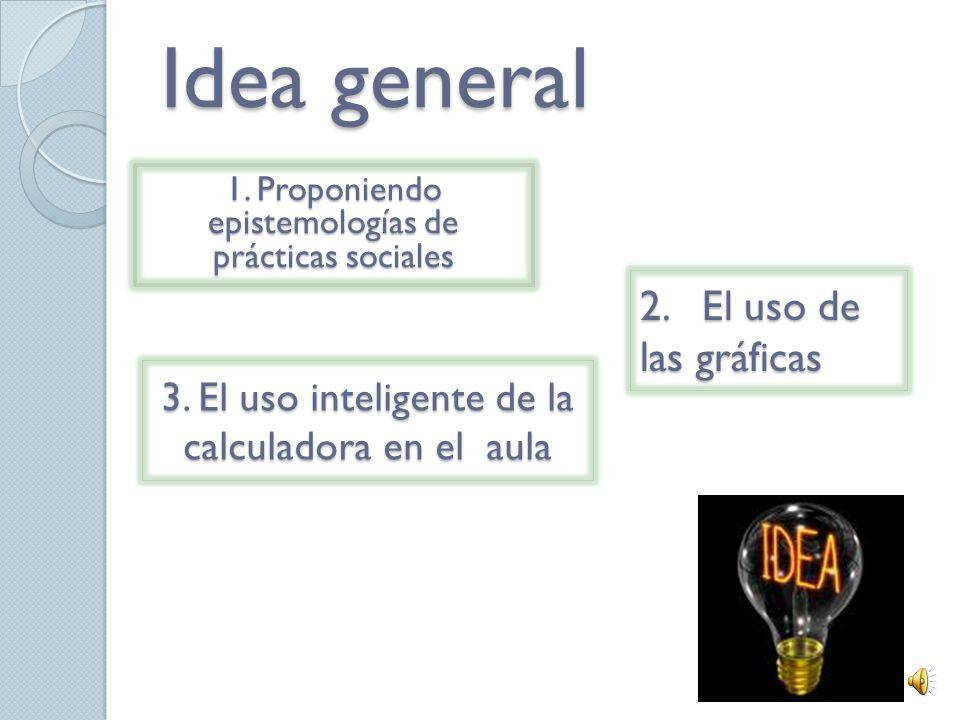 Idea general 2. El uso de las gráficas