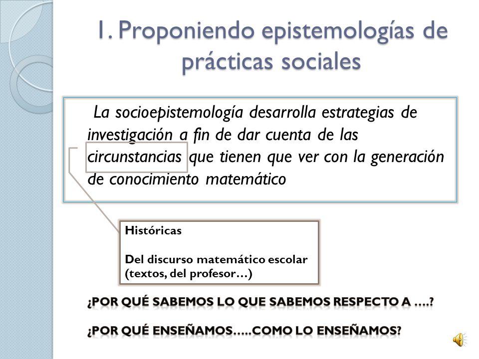 1. Proponiendo epistemologías de prácticas sociales