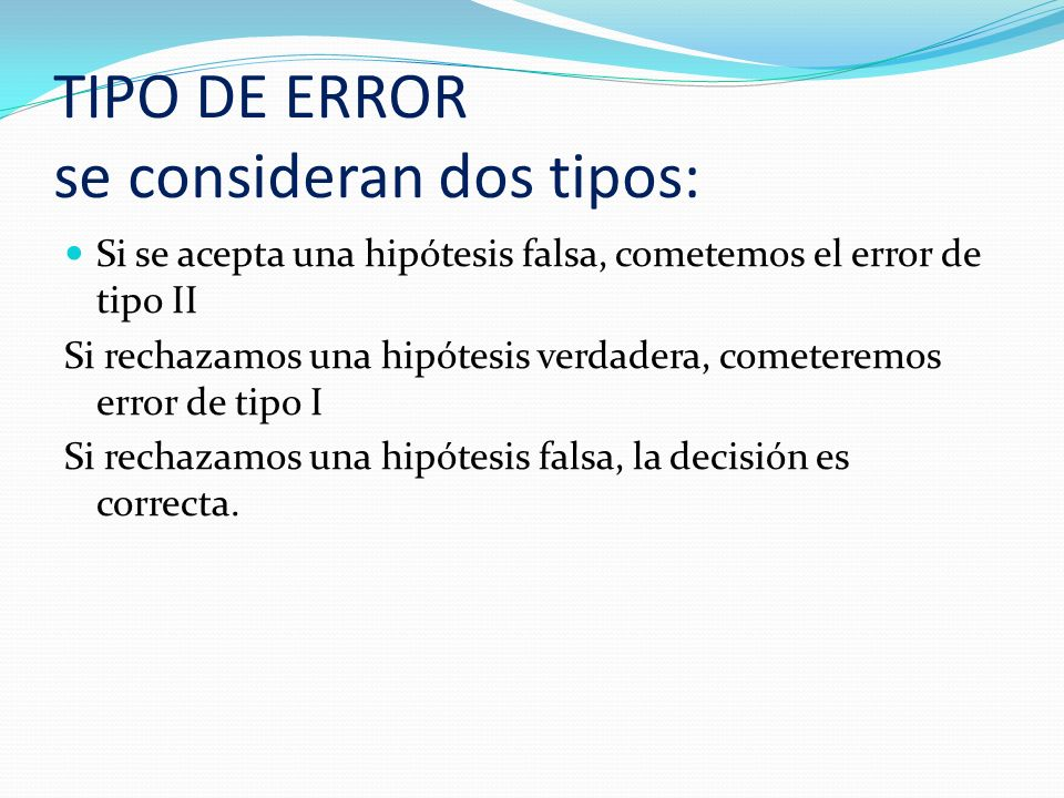 TIPO DE ERROR se consideran dos tipos: