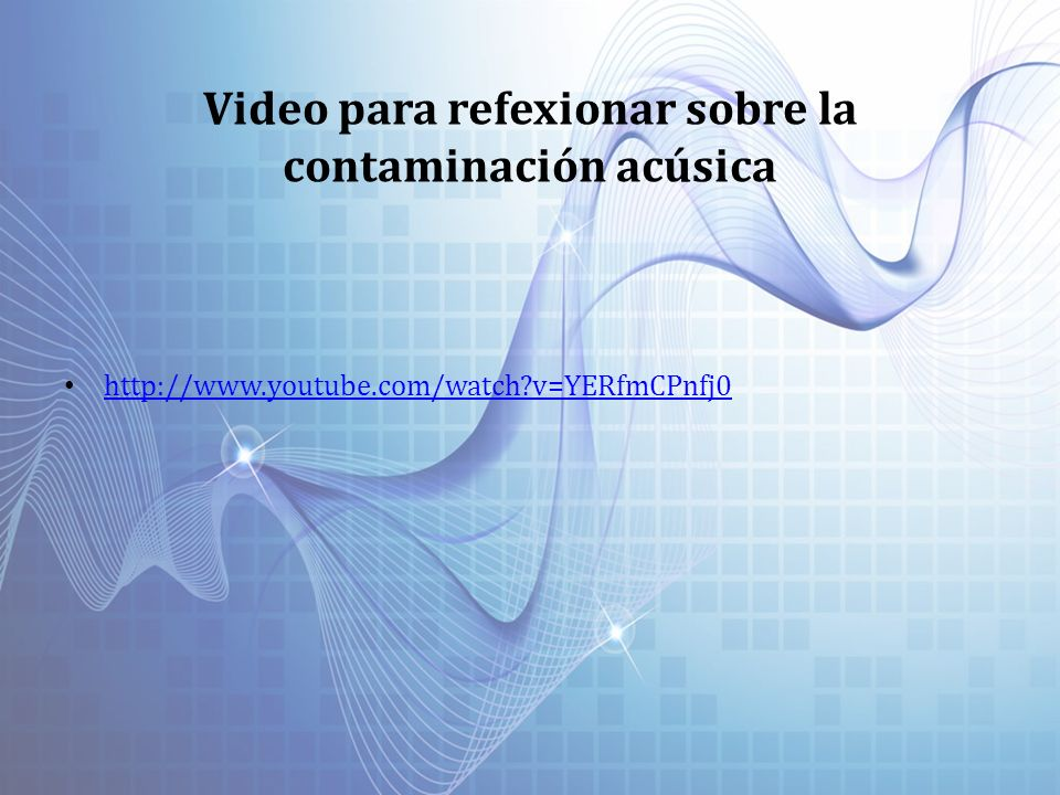 Video para refexionar sobre la contaminación acúsica