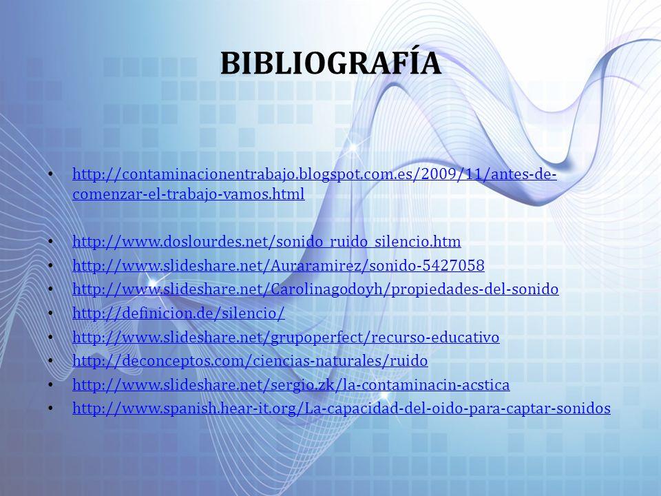 BIBLIOGRAFÍAhttp://contaminacionentrabajo.blogspot.com.es/2009/11/antes-de-comenzar-el-trabajo-vamos.html.