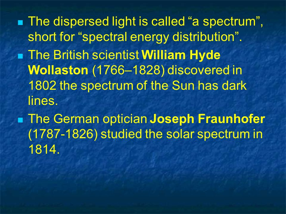 The dispersed light is called a spectrum , short for spectral energy distribution .