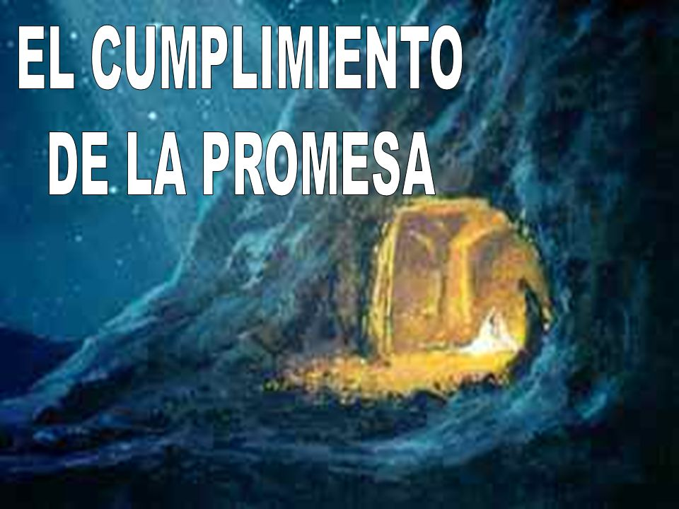 EL CUMPLIMIENTO DE LA PROMESA