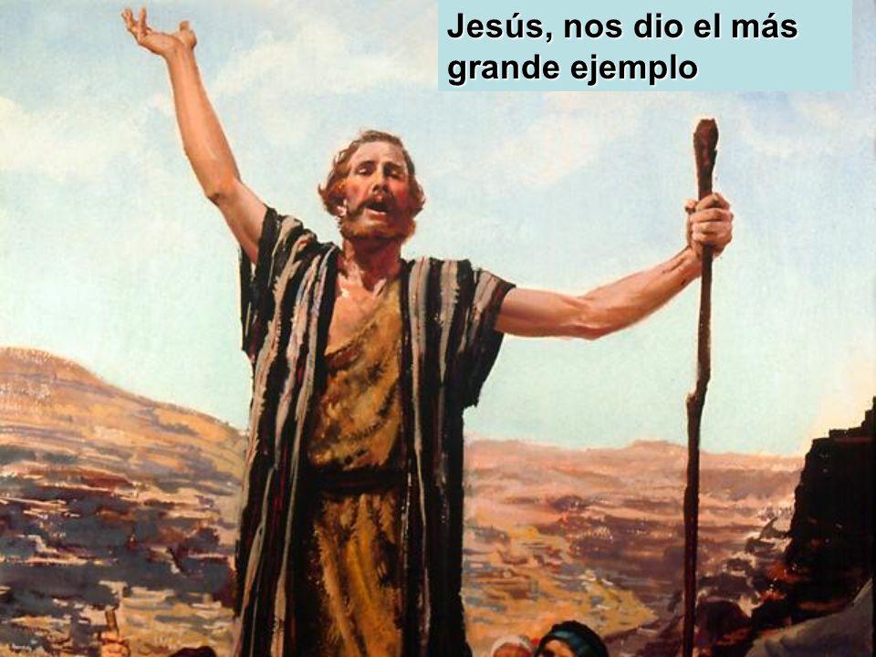 Jesús, nos dio el más grande ejemplo