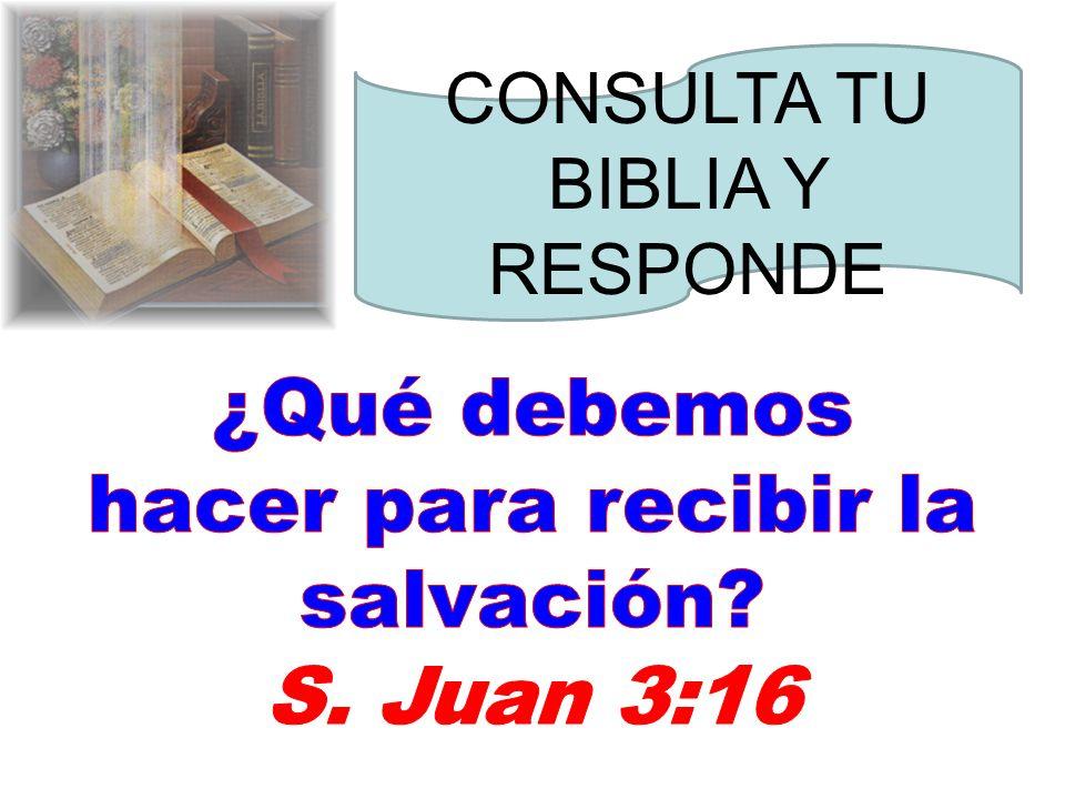 ¿Qué debemos hacer para recibir la salvación
