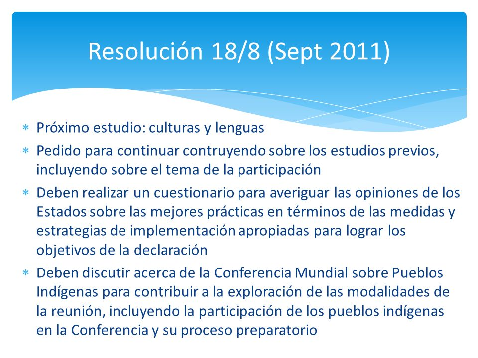 Resolución 18/8 (Sept 2011) Próximo estudio: culturas y lenguas