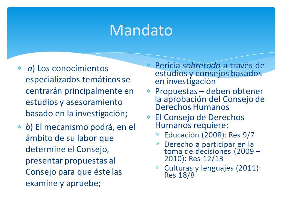 Mandato a) Los conocimientos especializados temáticos se centrarán principalmente en estudios y asesoramiento basado en la investigación;
