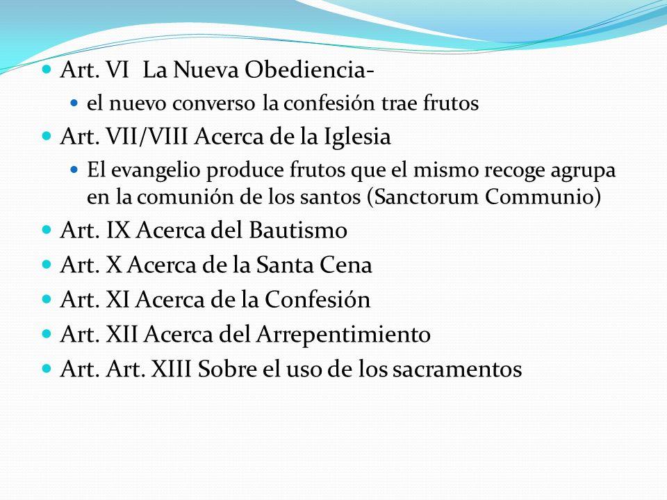 Art. VI La Nueva Obediencia- Art. VII/VIII Acerca de la Iglesia