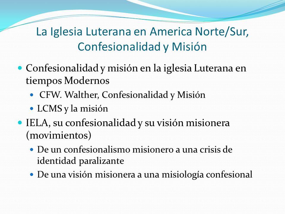 La Iglesia Luterana en America Norte/Sur, Confesionalidad y Misión