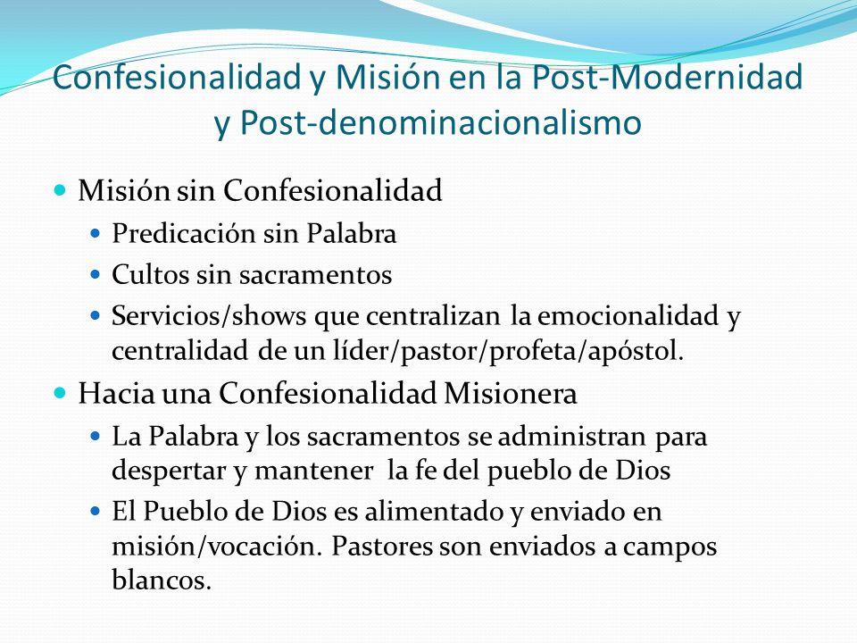 Confesionalidad y Misión en la Post-Modernidad y Post-denominacionalismo