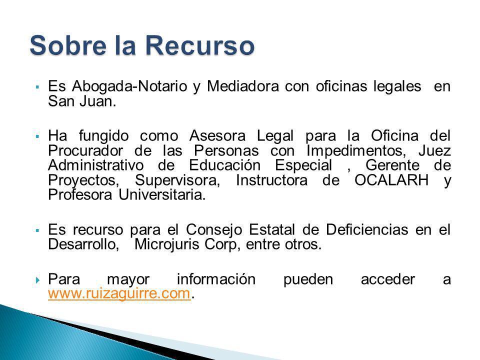 Sobre la Recurso Es Abogada-Notario y Mediadora con oficinas legales en San Juan.