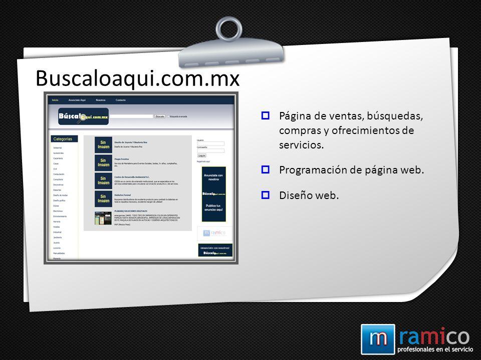Buscaloaqui.com.mx Página de ventas, búsquedas, compras y ofrecimientos de servicios. Programación de página web.