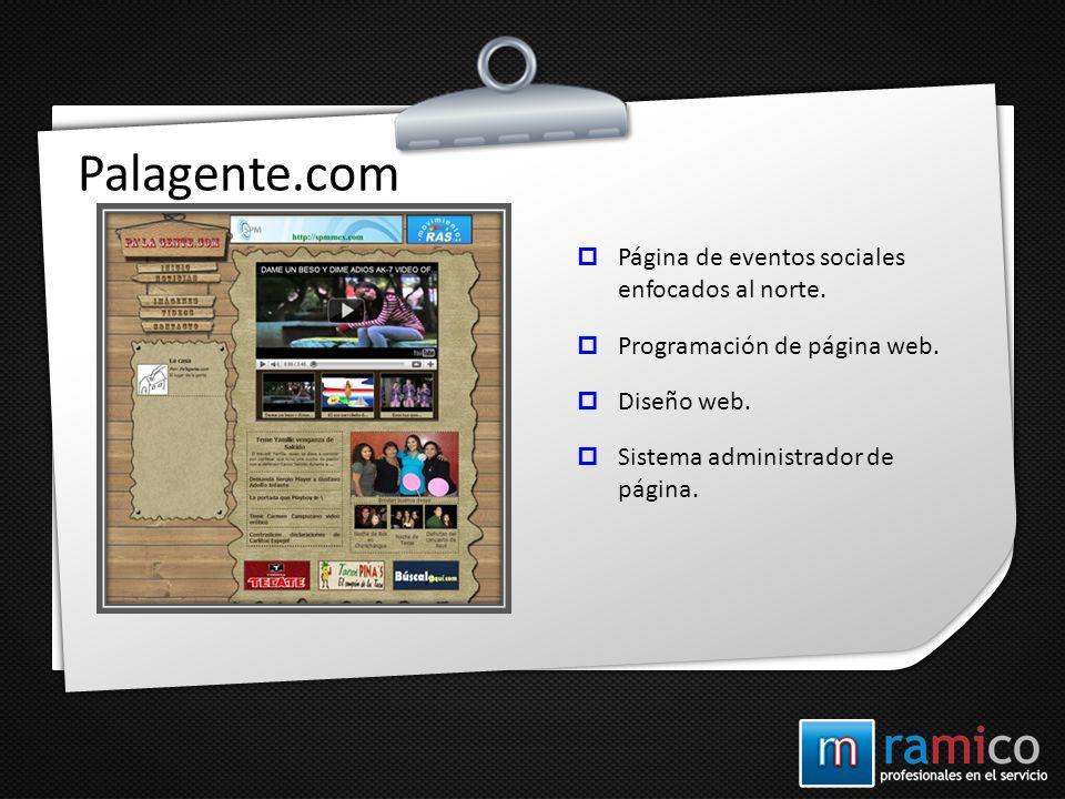 Palagente.com Página de eventos sociales enfocados al norte.
