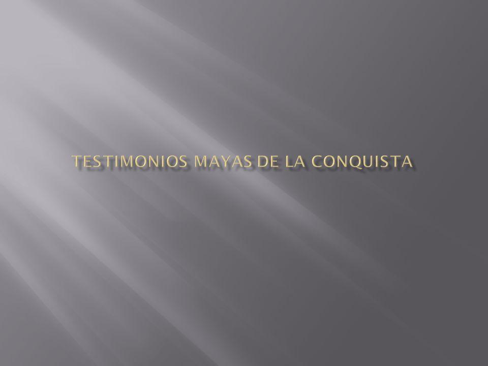 Testimonios Mayas de la conquista