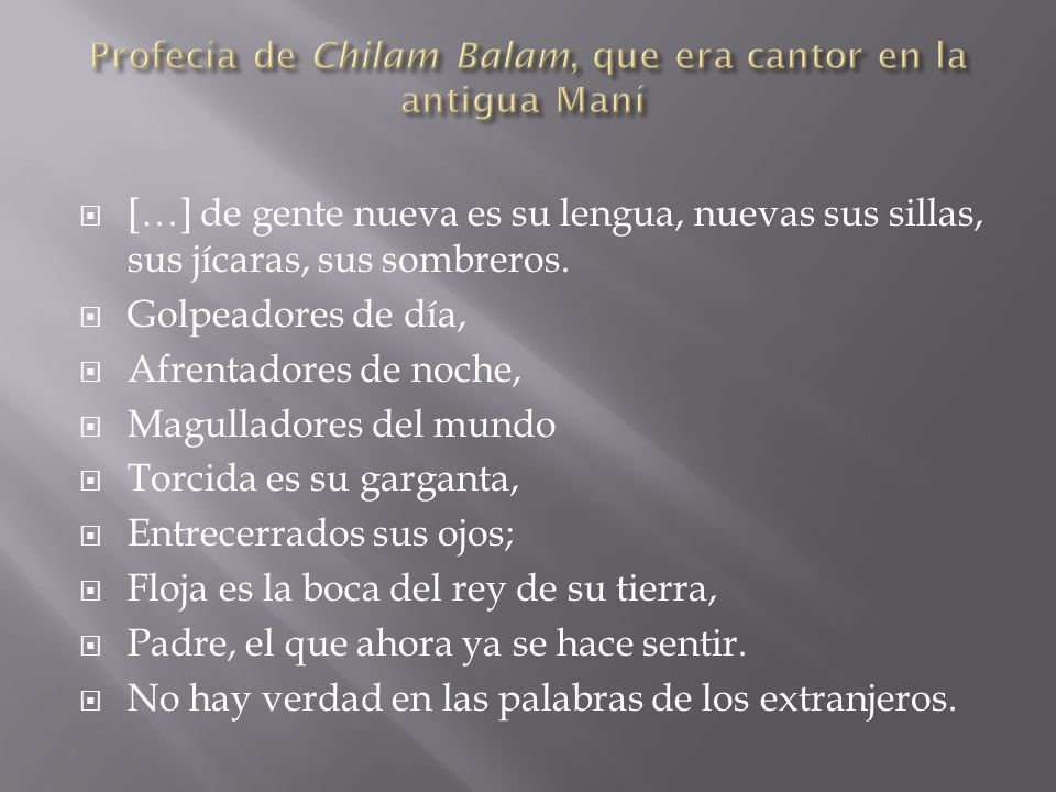 Profecía de Chilam Balam, que era cantor en la antigua Maní