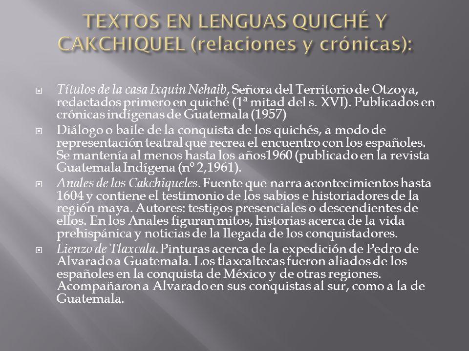 TEXTOS EN LENGUAS QUICHÉ Y CAKCHIQUEL (relaciones y crónicas):