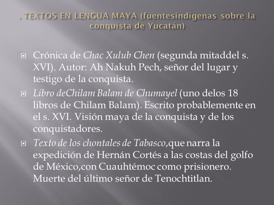 . TEXTOS EN LENGUA MAYA (fuentesindígenas sobre la conquista de Yucatán)