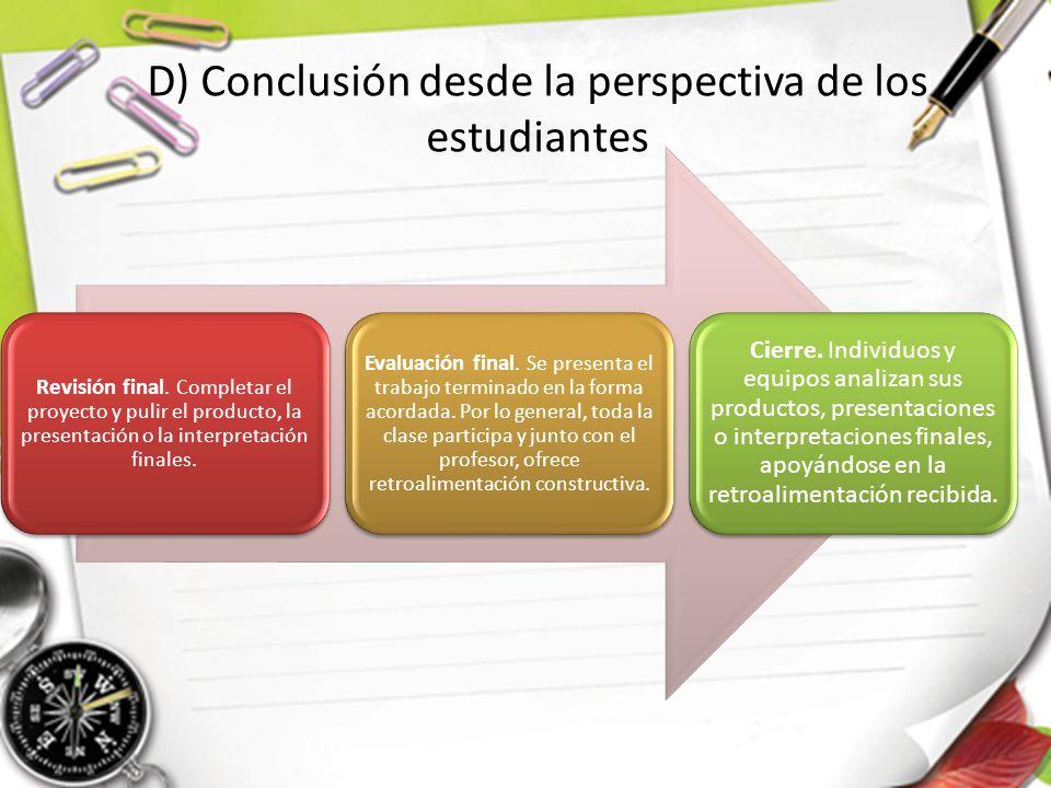 D) Conclusión desde la perspectiva de los estudiantes