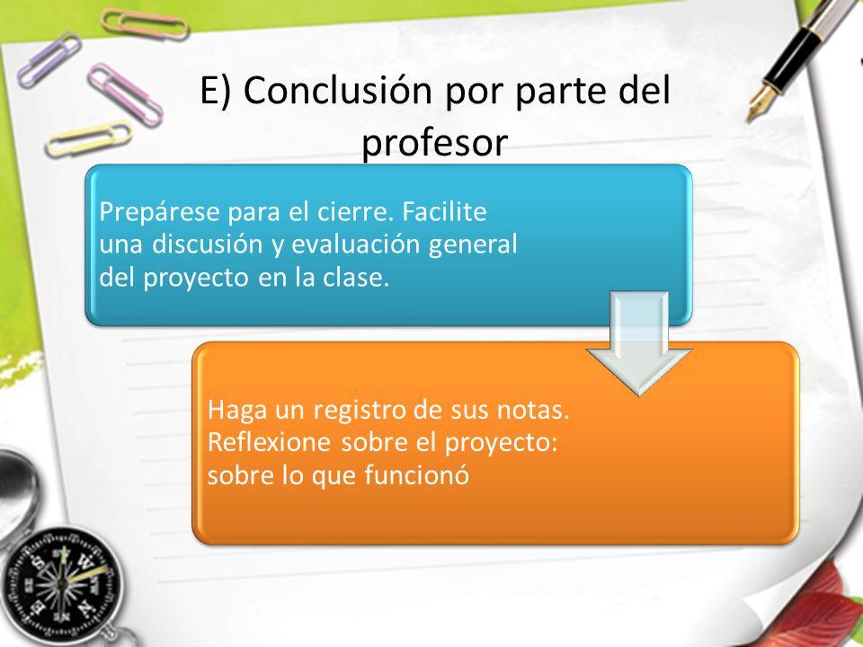 E) Conclusión por parte del profesor