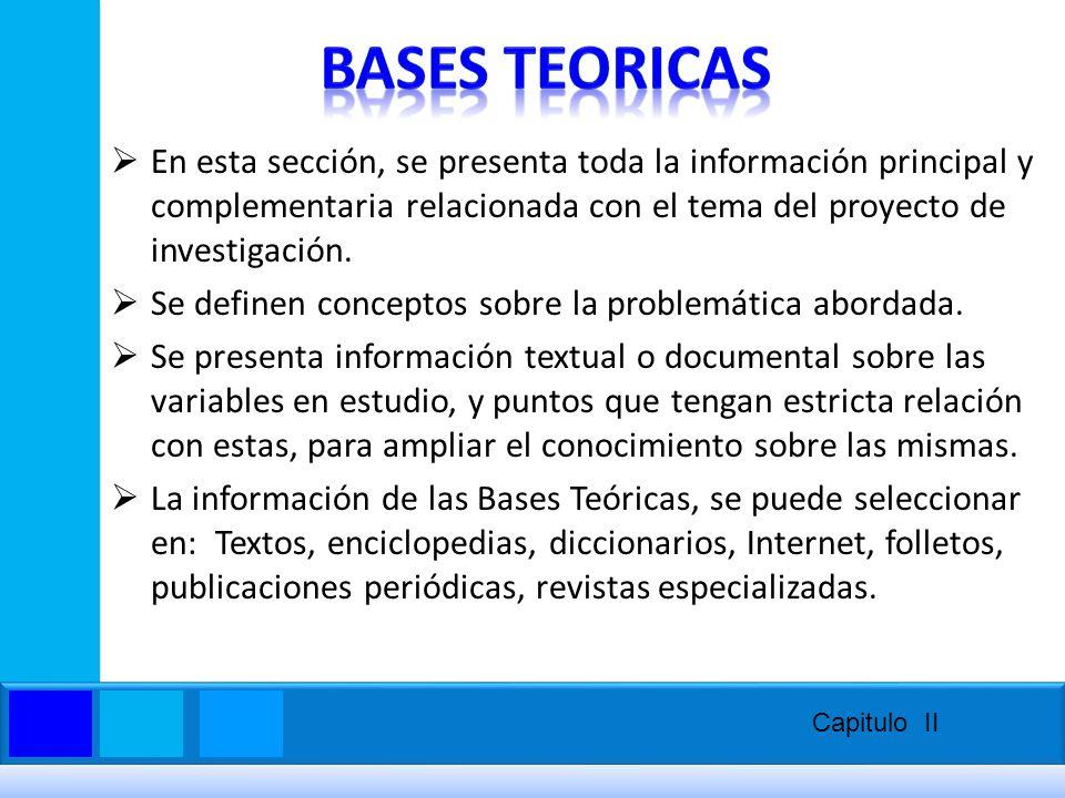 BASES TEORICAS En esta sección, se presenta toda la información principal y complementaria relacionada con el tema del proyecto de investigación.