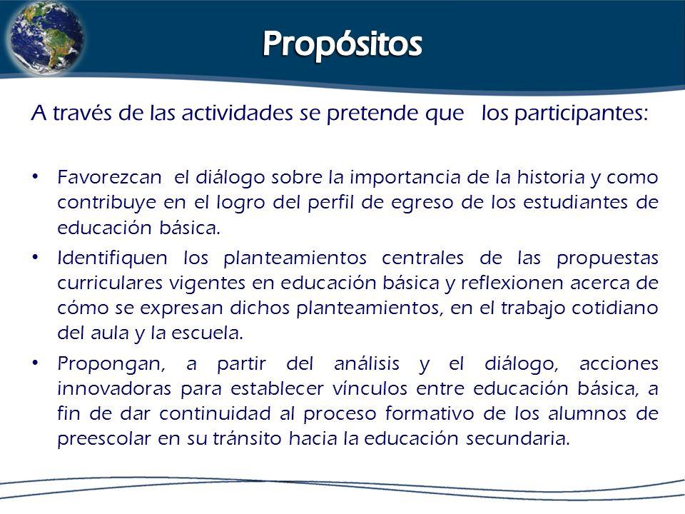 Propósitos A través de las actividades se pretende que los participantes: