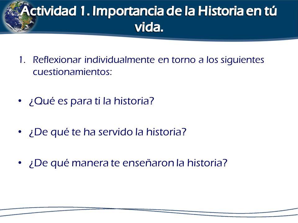 Actividad 1. Importancia de la Historia en tú vida.