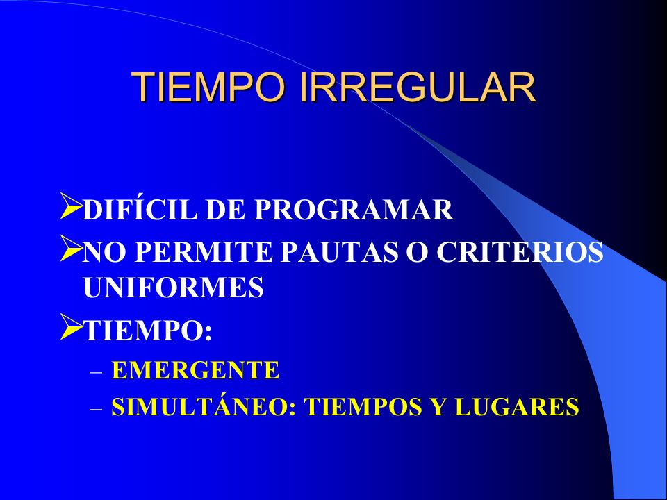 TIEMPO IRREGULAR DIFÍCIL DE PROGRAMAR