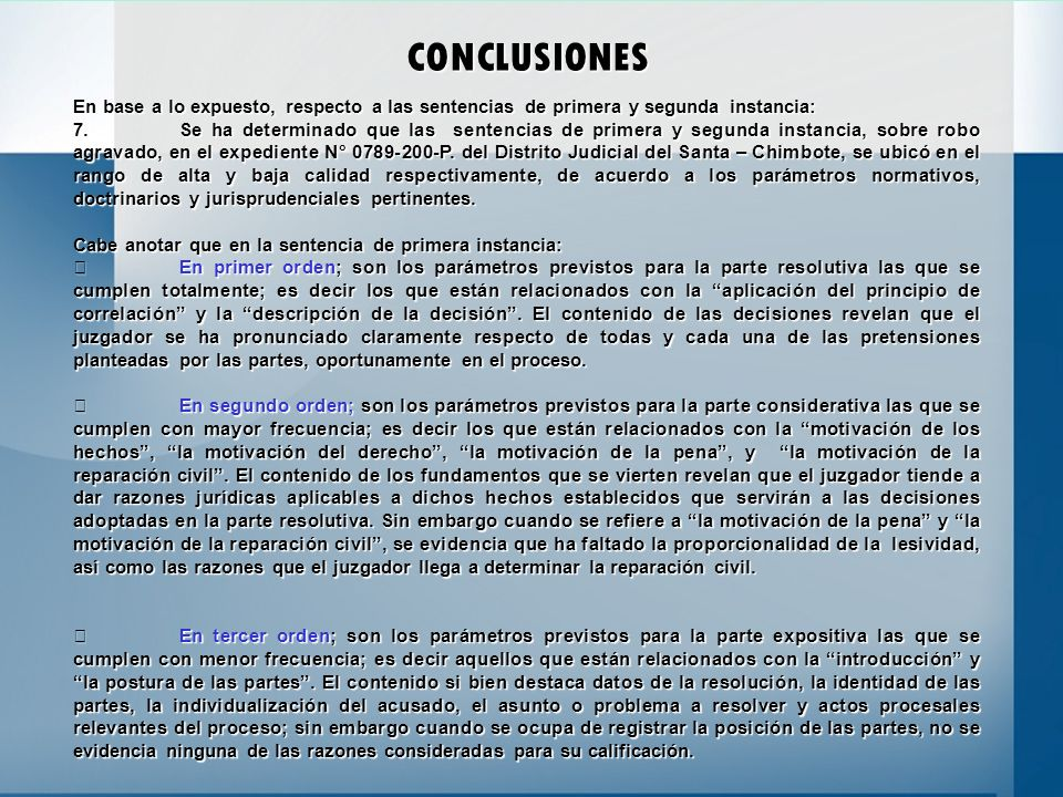 CONCLUSIONES En base a lo expuesto, respecto a las sentencias de primera y segunda instancia: