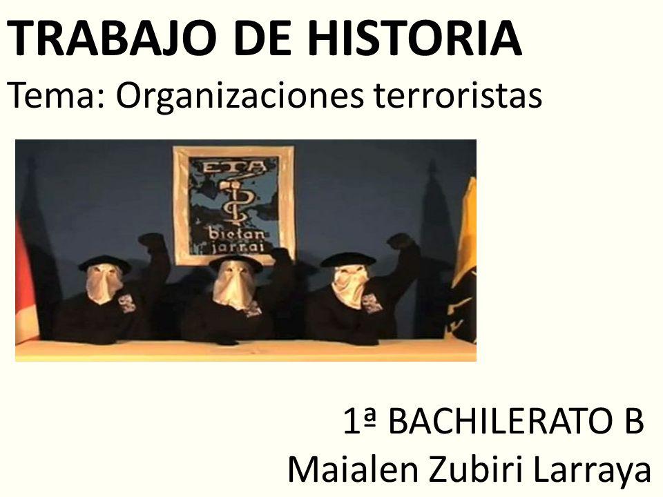 TRABAJO DE HISTORIA Tema: Organizaciones terroristas 1ª BACHILERATO B