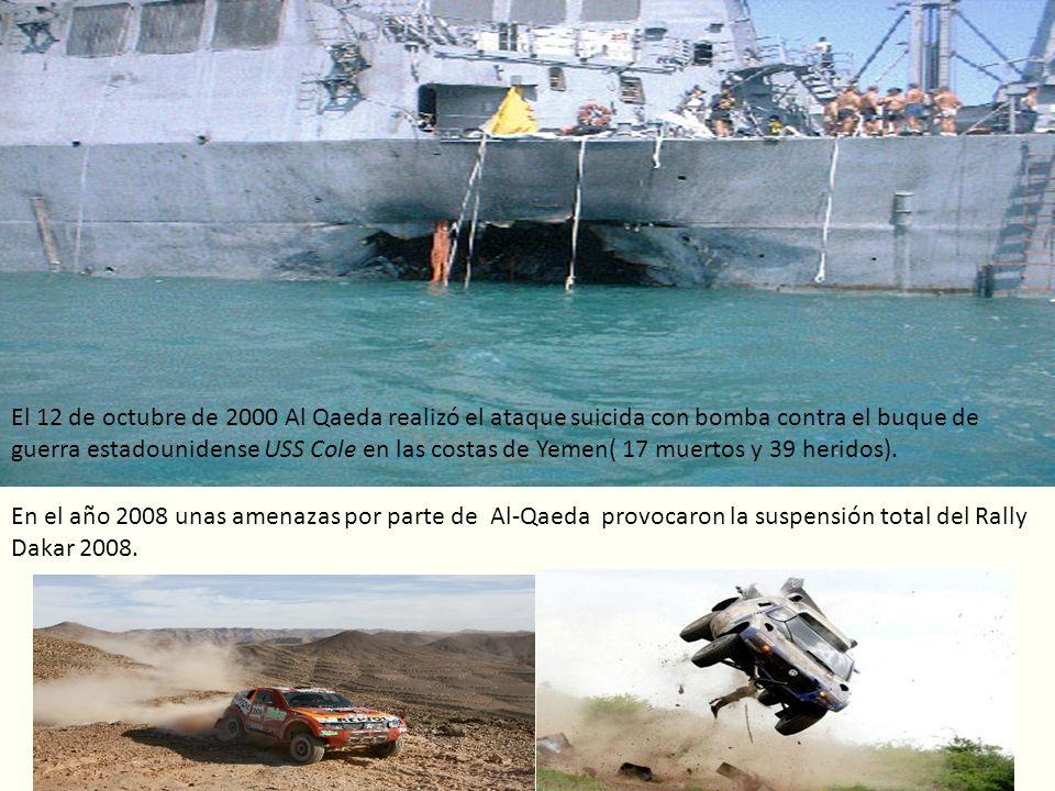 El 12 de octubre de 2000 Al Qaeda realizó el ataque suicida con bomba contra el buque de guerra estadounidense USS Cole en las costas de Yemen( 17 muertos y 39 heridos).