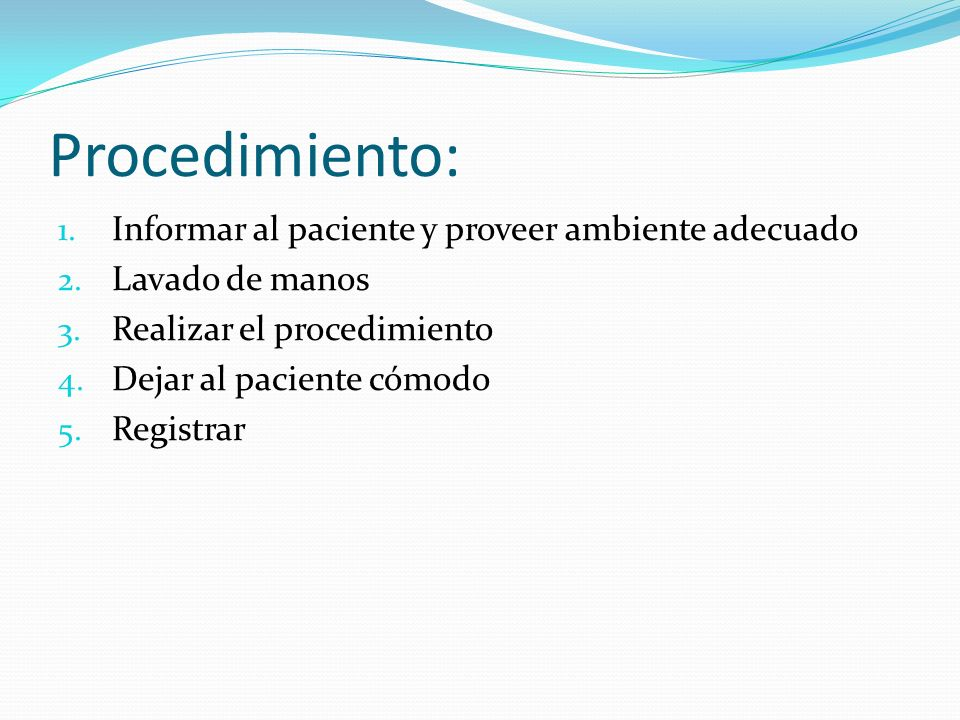 Procedimiento: Informar al paciente y proveer ambiente adecuado