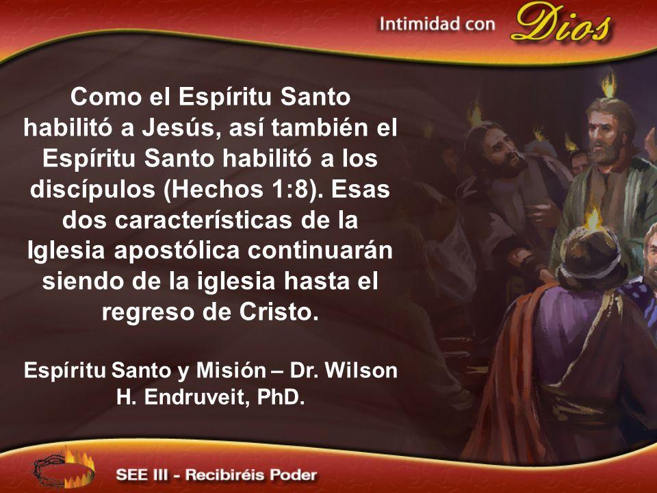 Espíritu Santo y Misión – Dr. Wilson H. Endruveit, PhD.