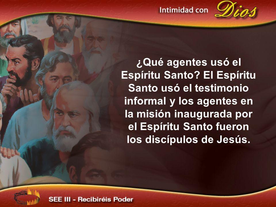 ¿Qué agentes usó el Espíritu Santo