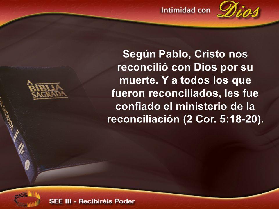 Según Pablo, Cristo nos reconcilió con Dios por su muerte
