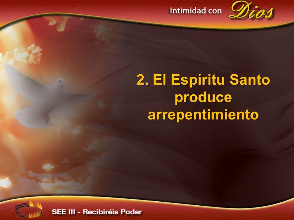 2. El Espíritu Santo produce arrepentimiento