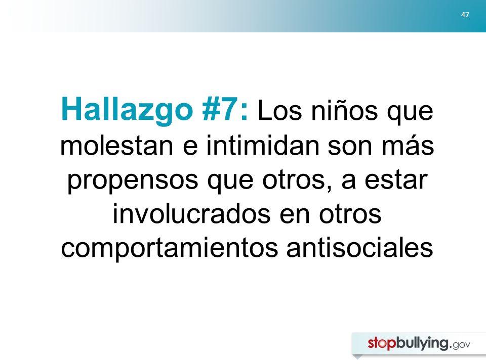 Hallazgo #7: Los niños que molestan e intimidan son más propensos que otros, a estar involucrados en otros comportamientos antisociales