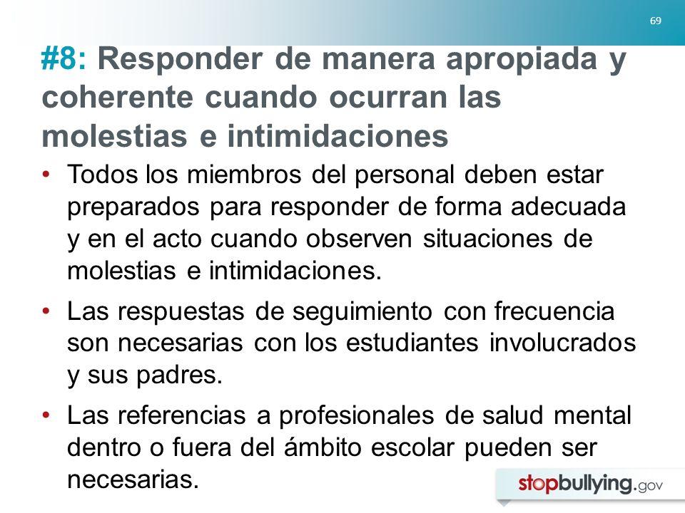 #8: Responder de manera apropiada y coherente cuando ocurran las molestias e intimidaciones