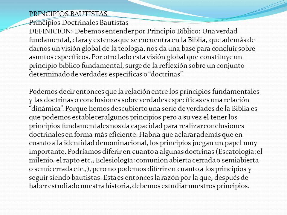 PRINCIPIOS BAUTISTAS Principios Doctrinales Bautistas.