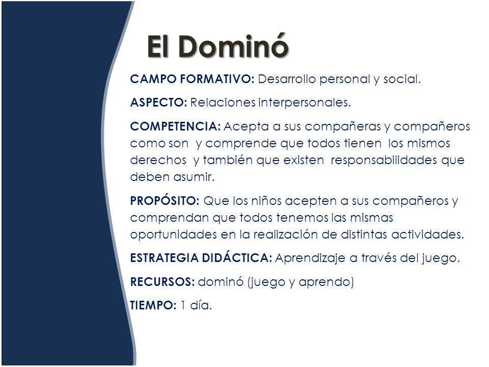 El Dominó CAMPO FORMATIVO: Desarrollo personal y social.