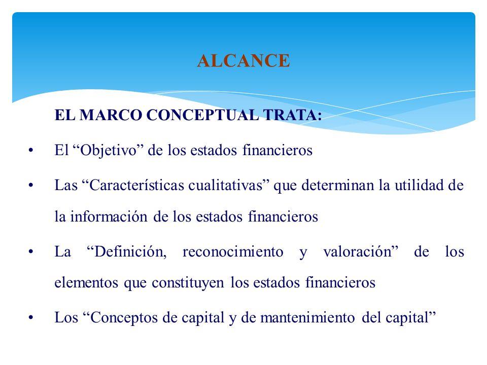 ALCANCE El Objetivo de los estados financieros