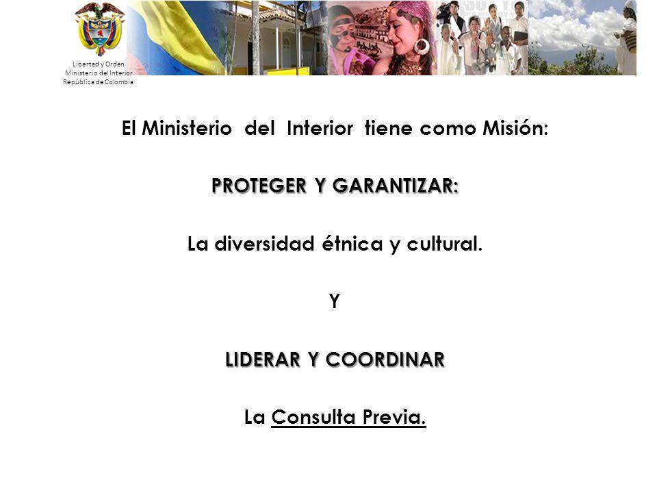 El Ministerio del Interior tiene como Misión: PROTEGER Y GARANTIZAR: