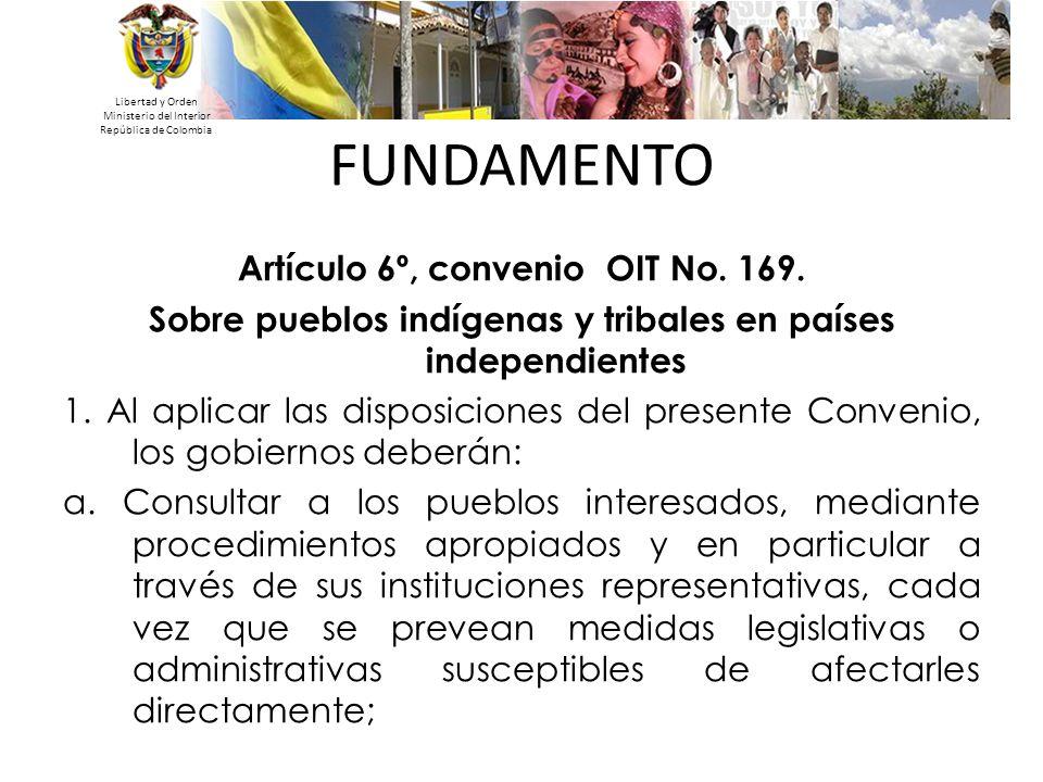 FUNDAMENTO Artículo 6º, convenio OIT No. 169.