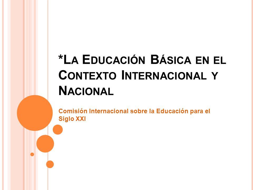 *La Educación Básica en el Contexto Internacional y Nacional