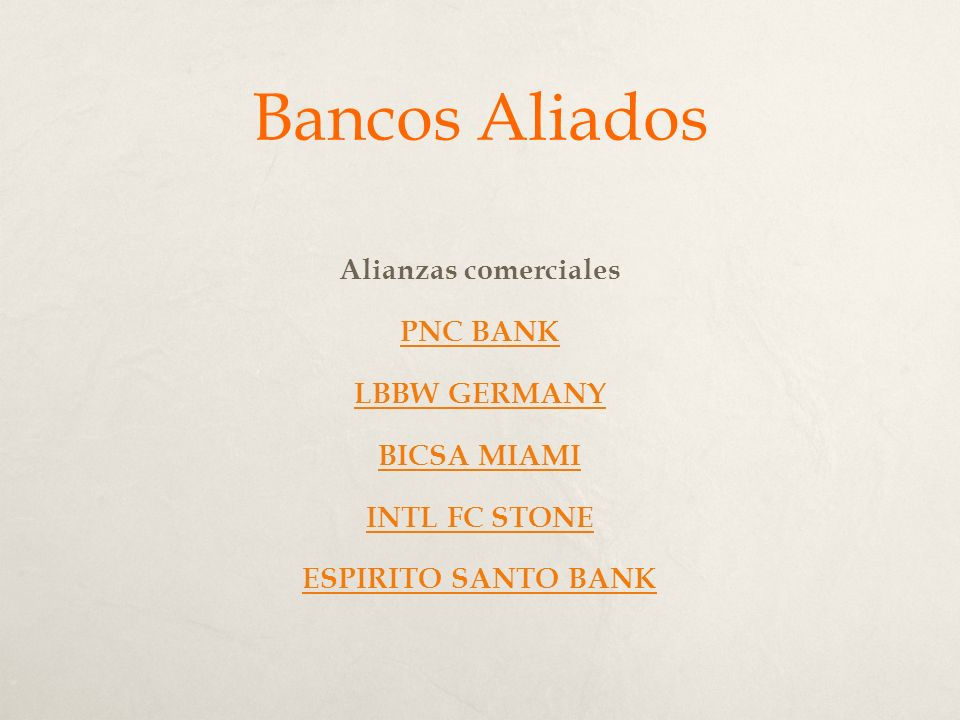 Bancos Aliados Alianzas comerciales PNC BANK LBBW GERMANY BICSA MIAMI
