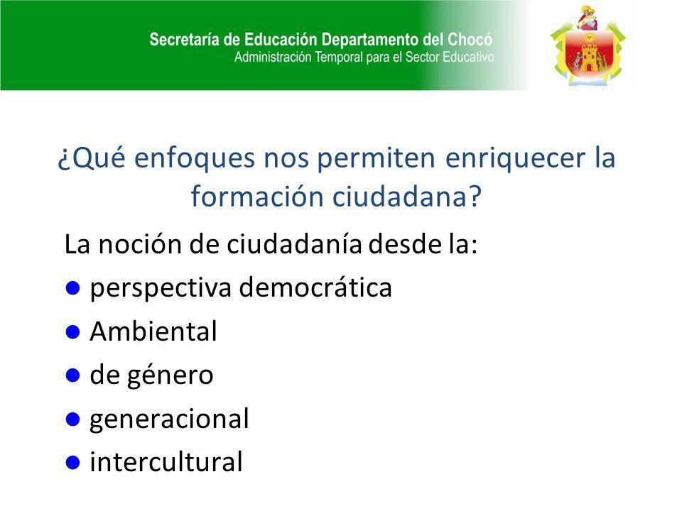 ¿Qué enfoques nos permiten enriquecer la formación ciudadana