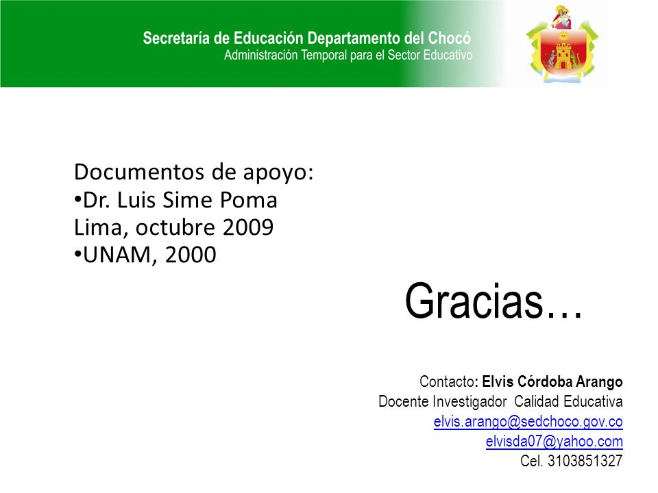 Gracias… Documentos de apoyo: Dr. Luis Sime Poma Lima, octubre 2009