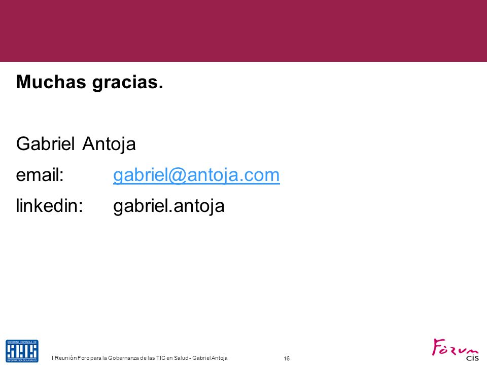 Muchas gracias. Gabriel Antoja email: gabriel@antoja.com linkedin: gabriel.antoja GOBERNANZA ES CONVENCER …