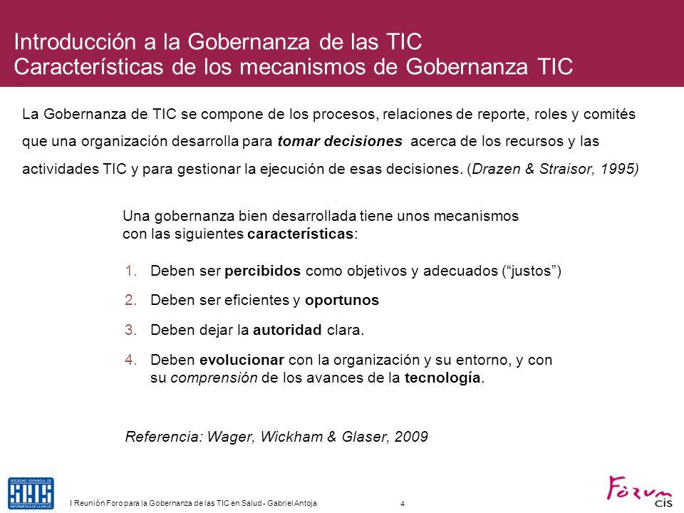 Introducción a la Gobernanza de las TIC Características de los mecanismos de Gobernanza TIC