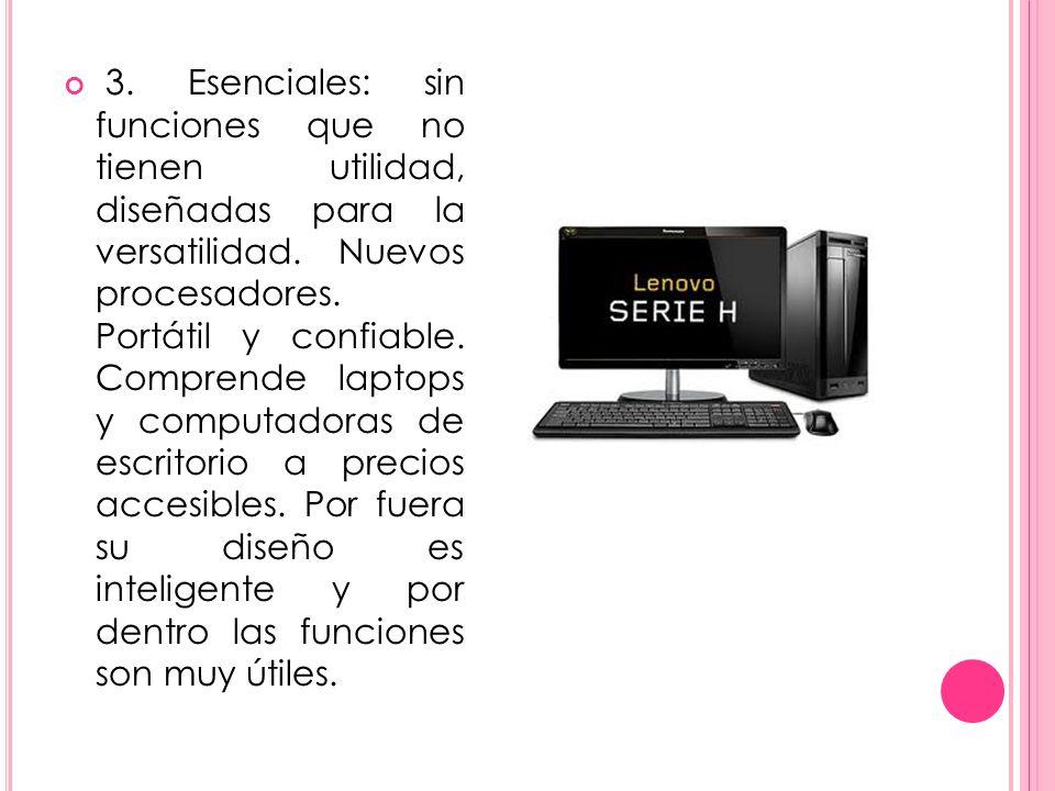 3. Esenciales: sin funciones que no tienen utilidad, diseñadas para la versatilidad.